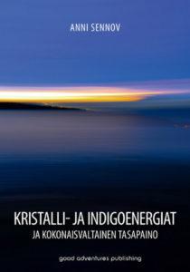 Kristalli- ja indigoenergiat ja kokonaisvaltainen tasapaino