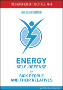 Energy Self-Defense for Sick People and Their Relatives – No. 8