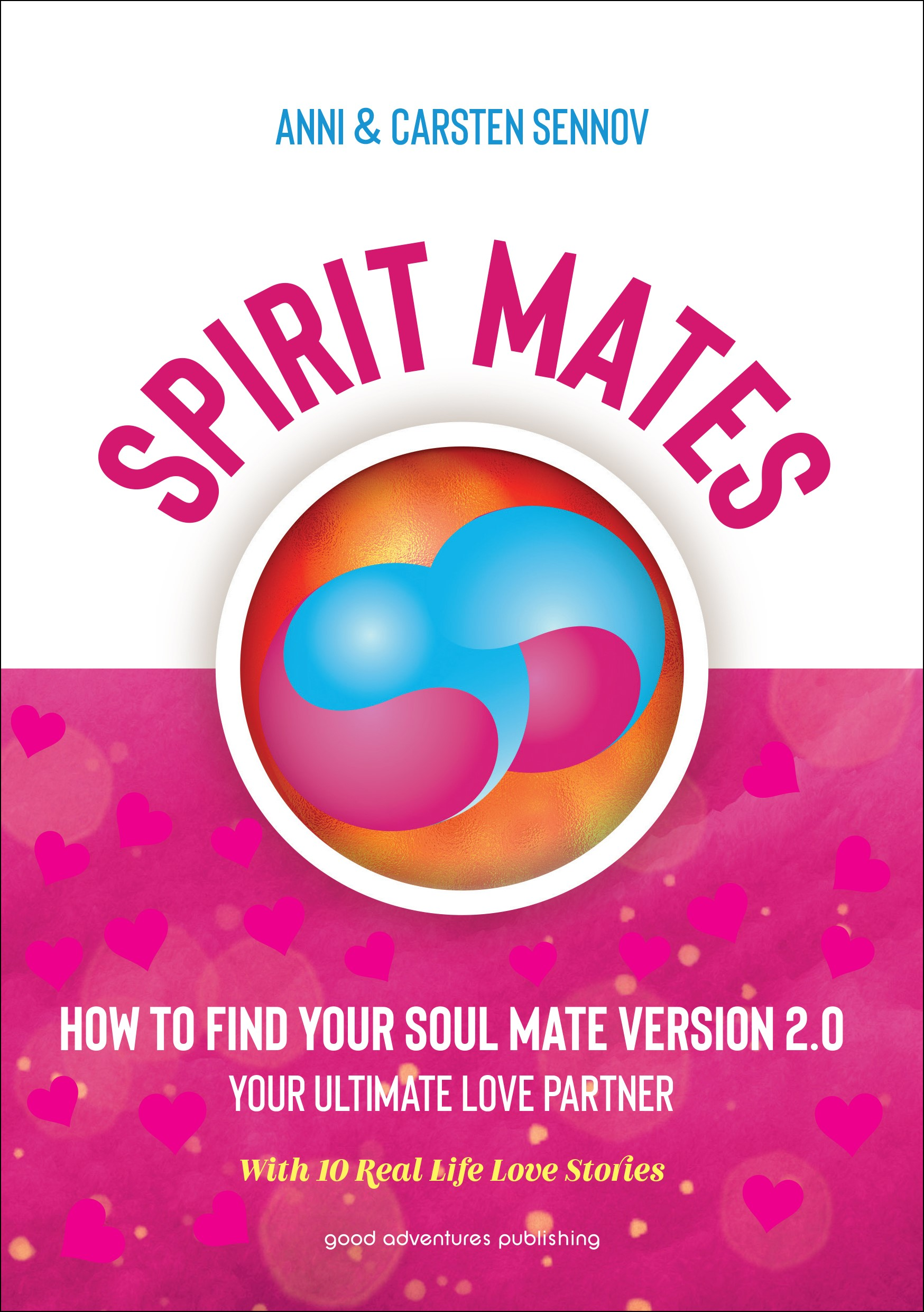 Spirit-Mates – How to Find Your Soul Mate Version 2.0 – Your Ultimate Love Partner
